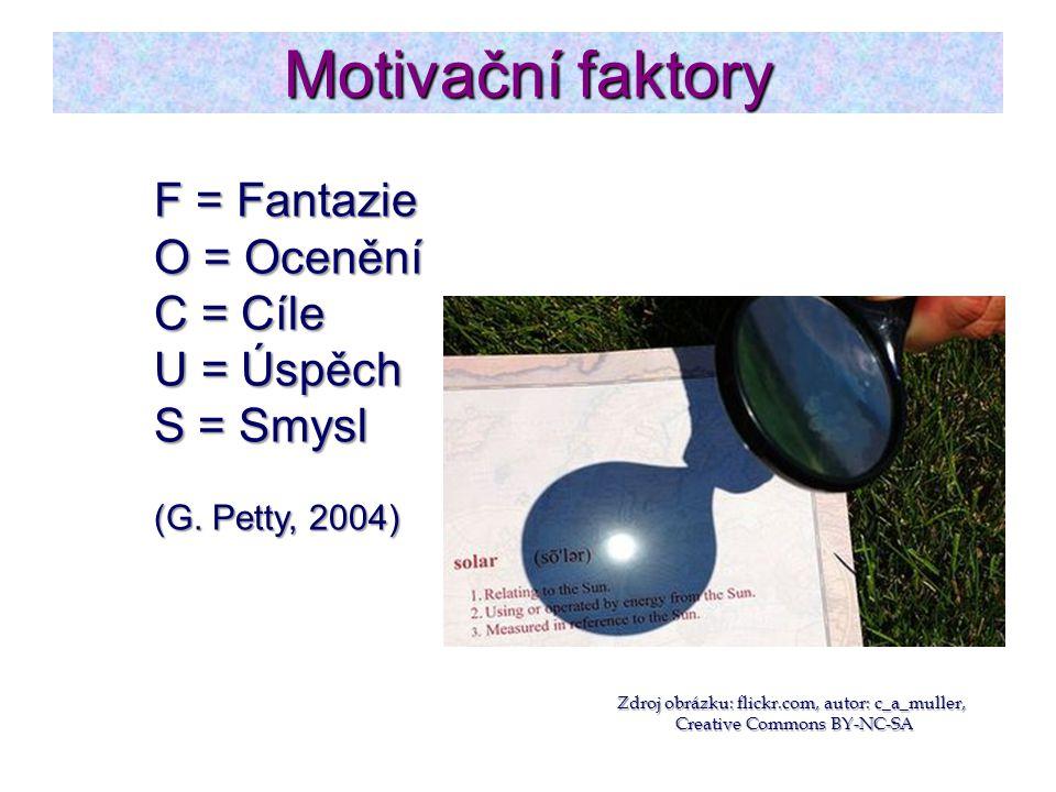 Motivační faktory F = Fantazie O = Ocenění C = Cíle U = Úspěch