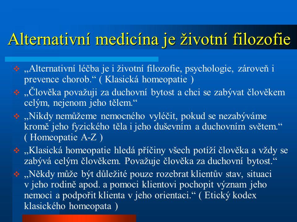 Alternativní medicína je životní filozofie