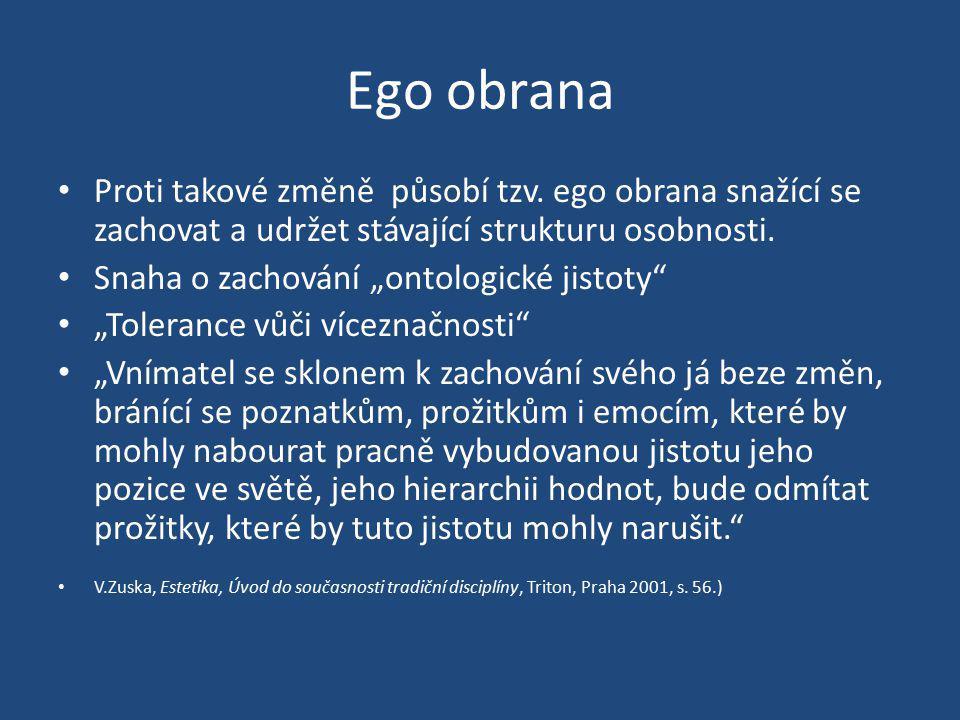 Ego obrana Proti takové změně působí tzv. ego obrana snažící se zachovat a udržet stávající strukturu osobnosti.