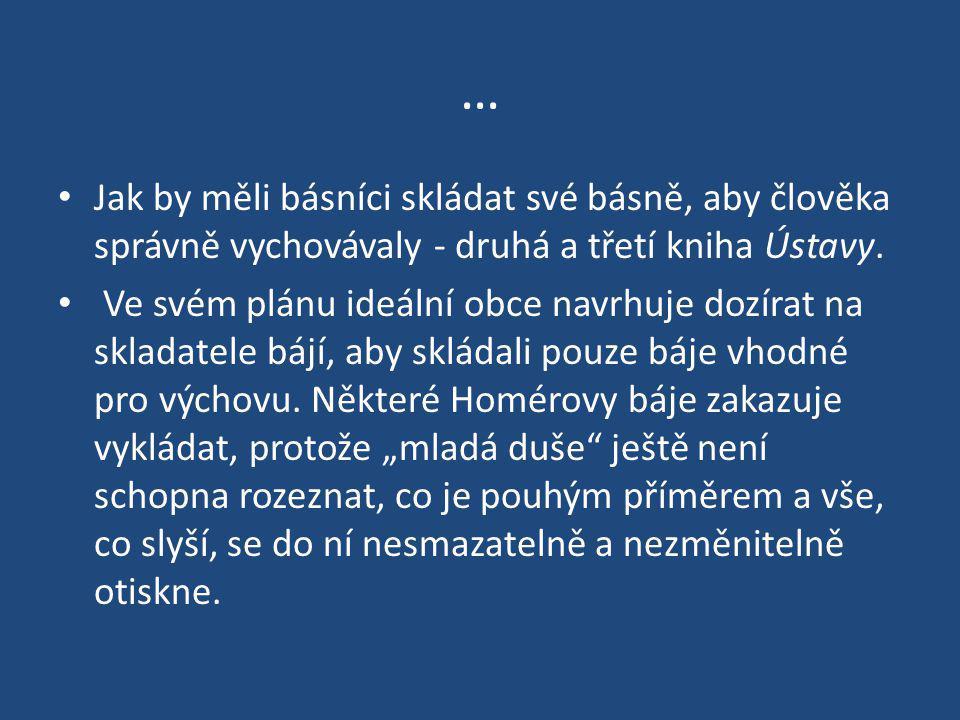 … Jak by měli básníci skládat své básně, aby člověka správně vychovávaly - druhá a třetí kniha Ústavy.
