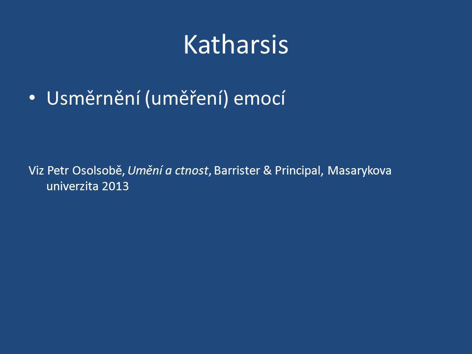 Katharsis Usměrnění (uměření) emocí