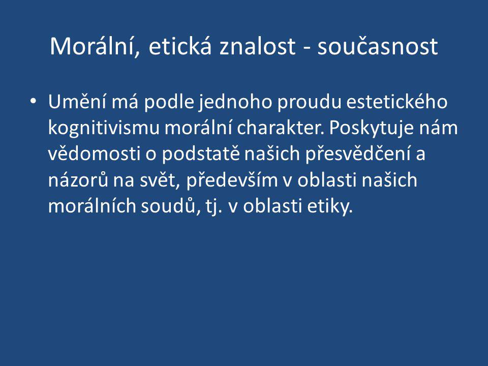Morální, etická znalost - současnost