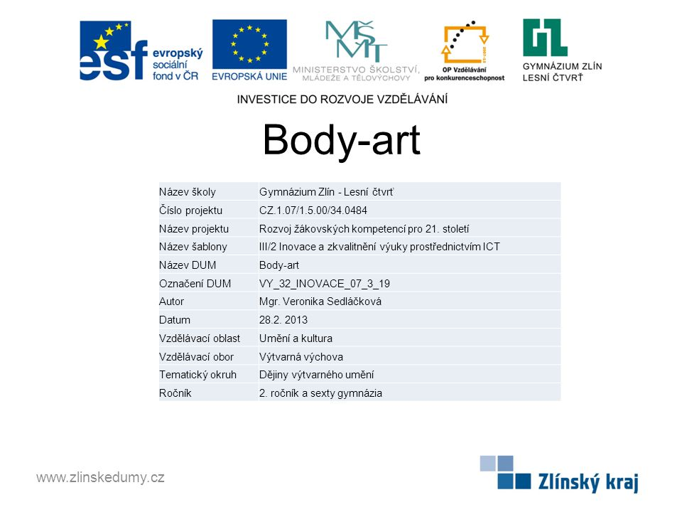 Body-art www.zlinskedumy.cz Název školy Gymnázium Zlín - Lesní čtvrť