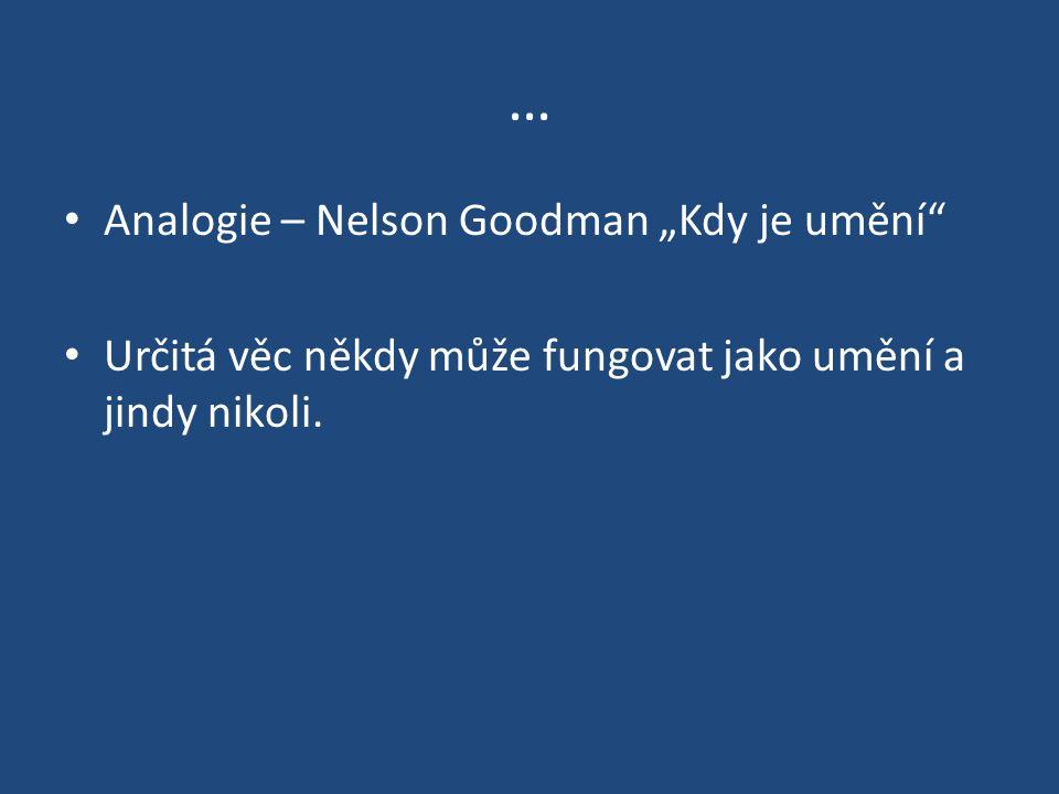 """… Analogie – Nelson Goodman """"Kdy je umění"""