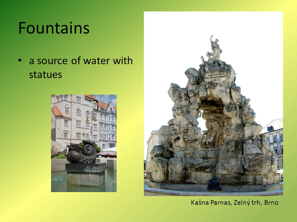 Fountains a source of water with statues Kašna Parnas, Zelný trh, Brno