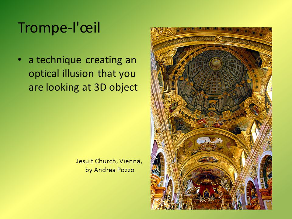 Trompe-l œil a technique creating an optical illusion that you are looking at 3D object. Jesuit Church, Vienna,