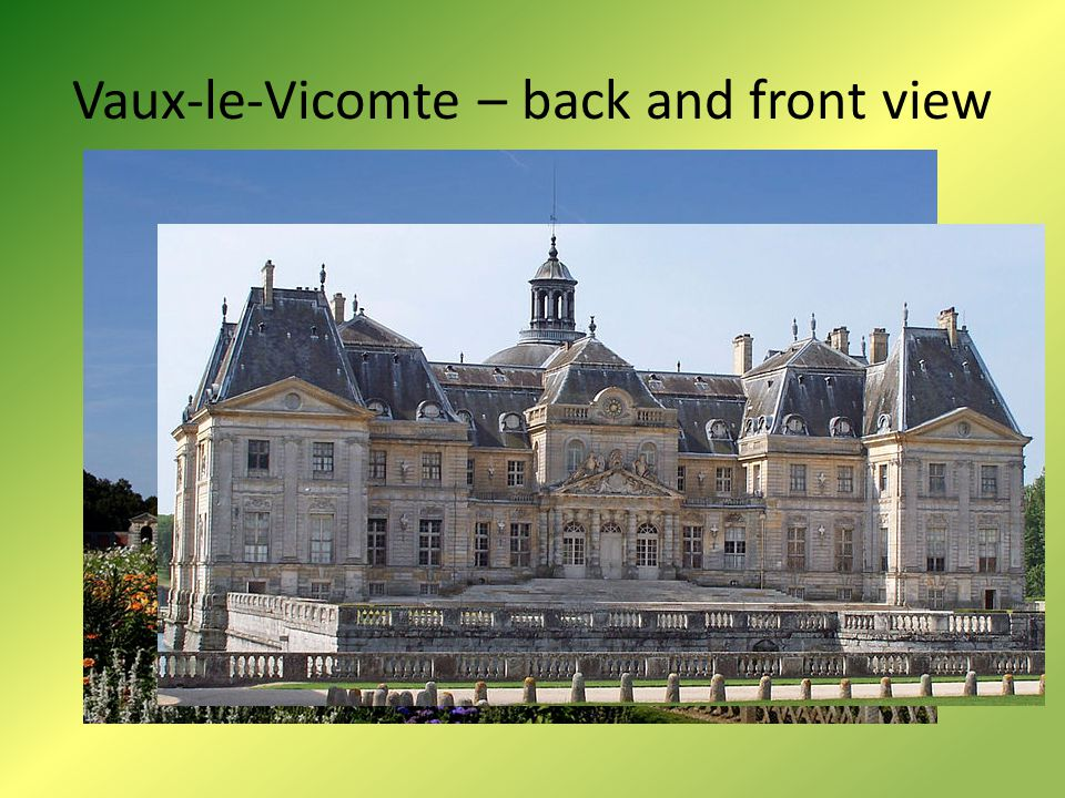 Vaux-le-Vicomte – back and front view