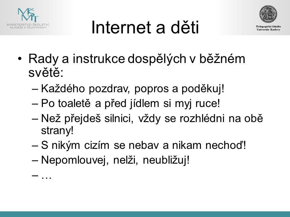 Internet a děti Rady a instrukce dospělých v běžném světě: