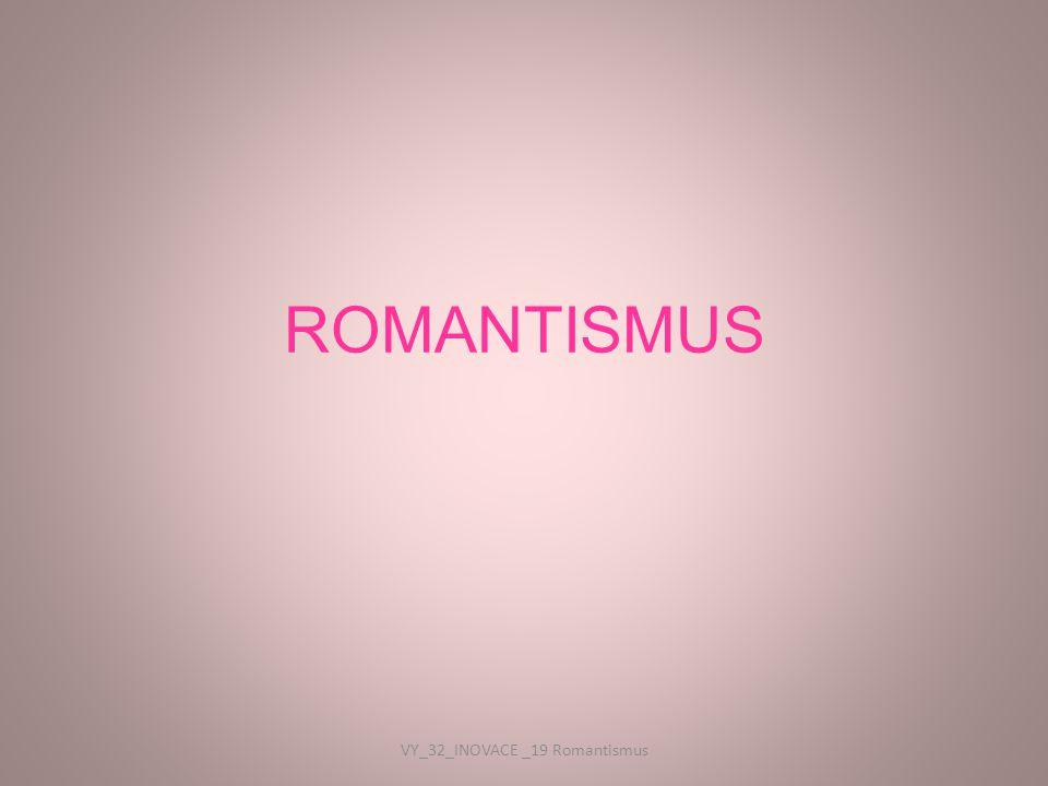 VY_32_INOVACE _19 Romantismus