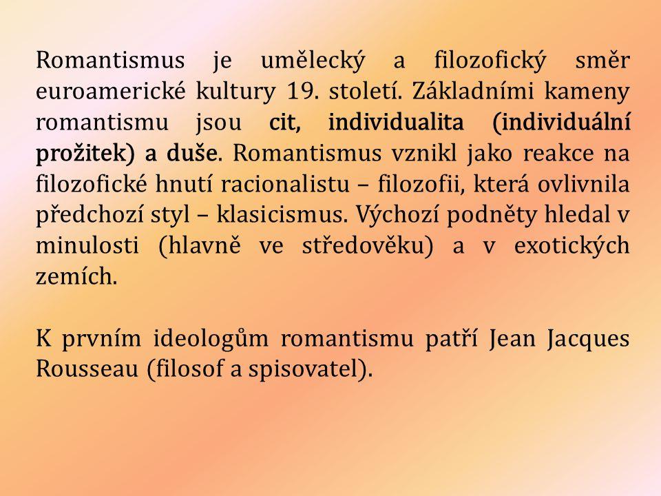Romantismus je umělecký a filozofický směr euroamerické kultury 19