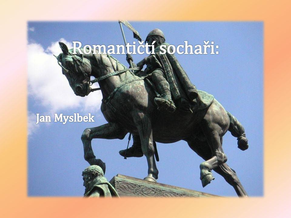 Romantičtí sochaři: Jan Myslbek