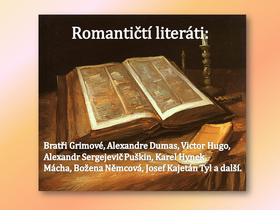 Romantičtí literáti: Bratři Grimové, Alexandre Dumas, Victor Hugo,