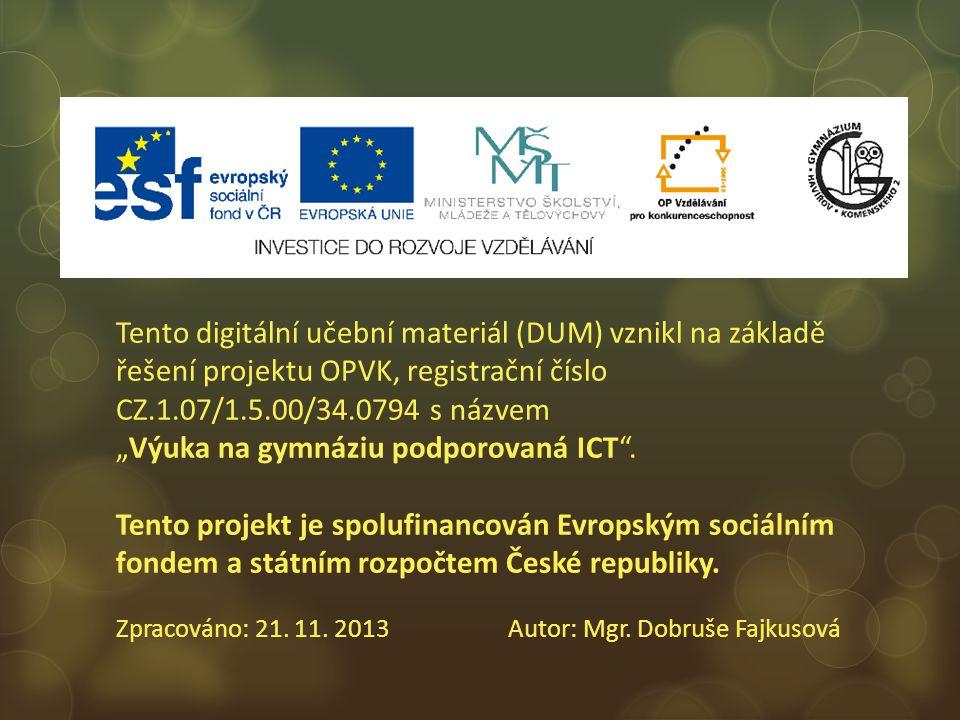 Zpracováno: 21. 11. 2013 Autor: Mgr. Dobruše Fajkusová