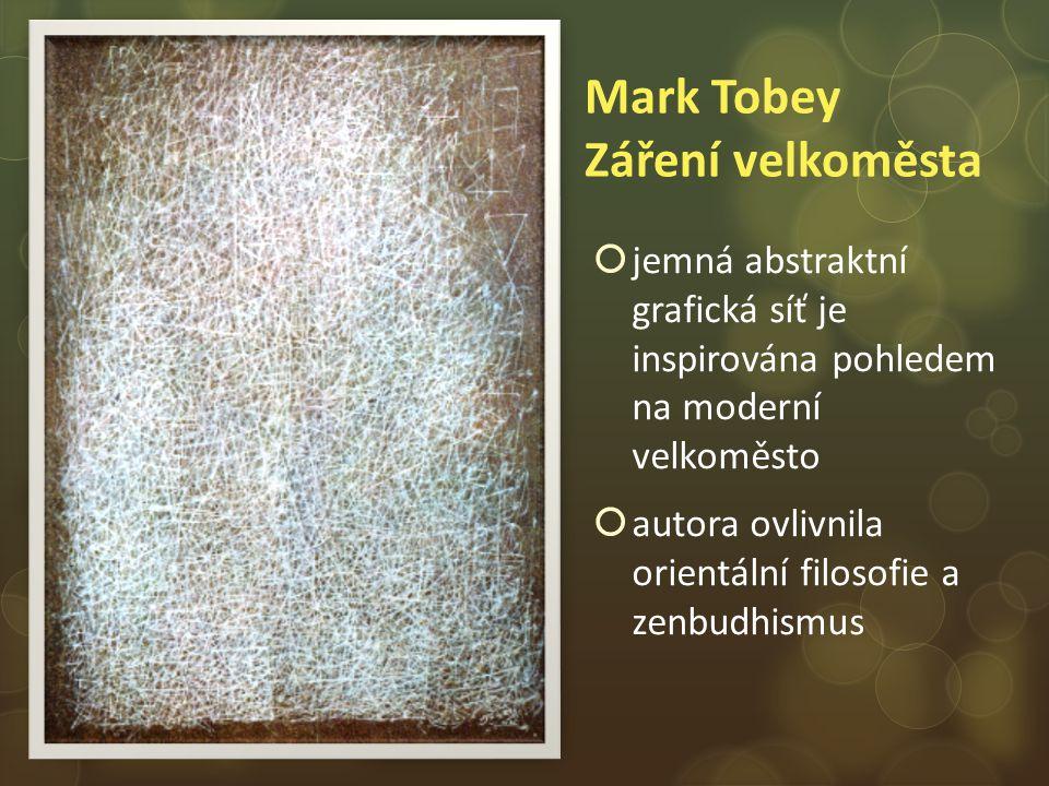 Mark Tobey Záření velkoměsta