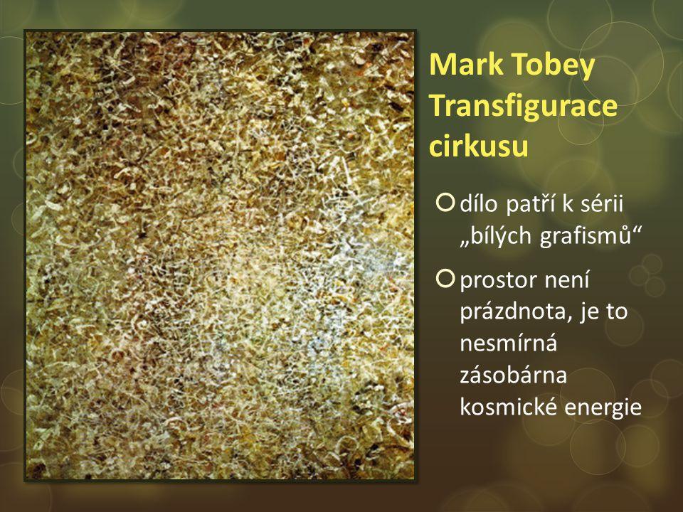 Mark Tobey Transfigurace cirkusu