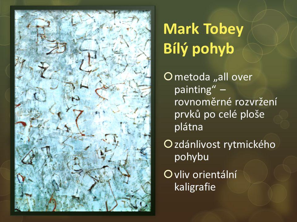 """Mark Tobey Bílý pohyb metoda """"all over painting – rovnoměrné rozvržení prvků po celé ploše plátna."""
