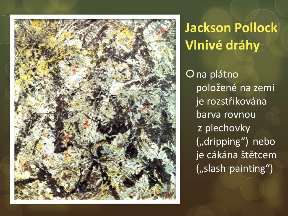 Jackson Pollock Vlnivé dráhy