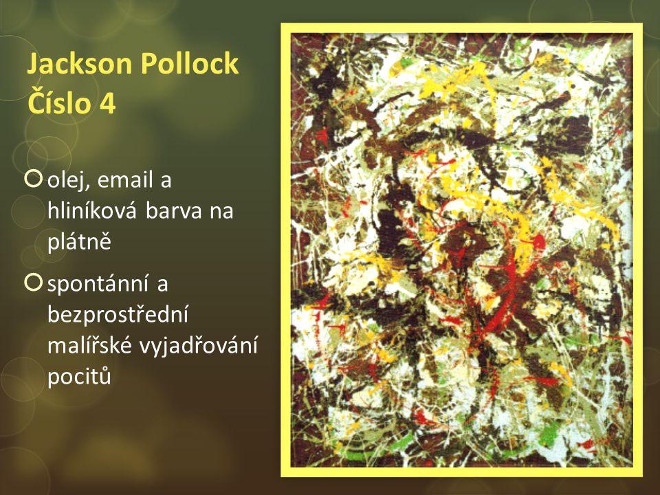 Jackson Pollock Číslo 4 olej, email a hliníková barva na plátně