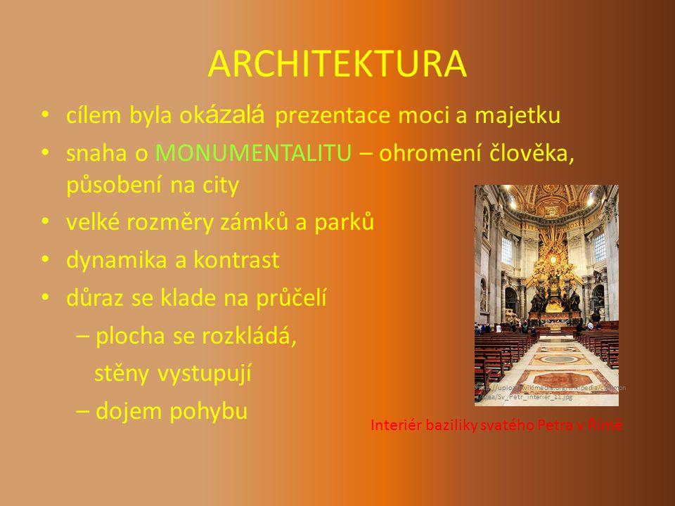 ARCHITEKTURA cílem byla okázalá prezentace moci a majetku