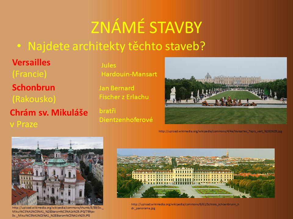 ZNÁMÉ STAVBY Najdete architekty těchto staveb Versailles (Francie)