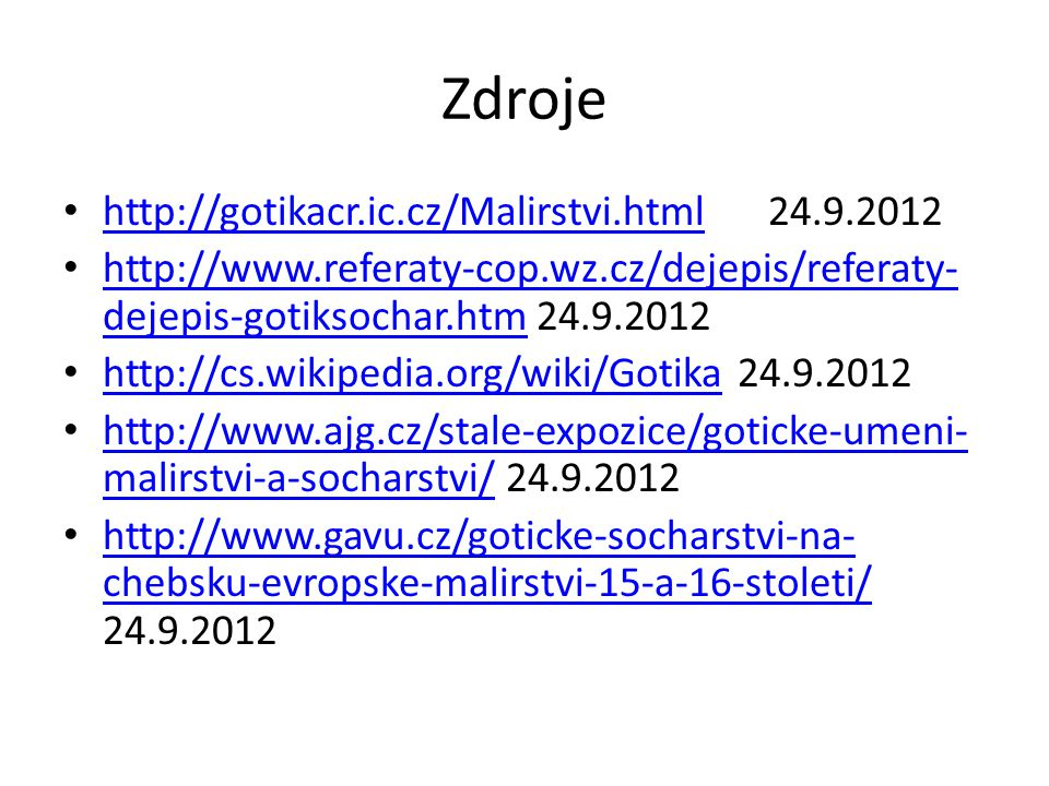 Zdroje http://gotikacr.ic.cz/Malirstvi.html 24.9.2012