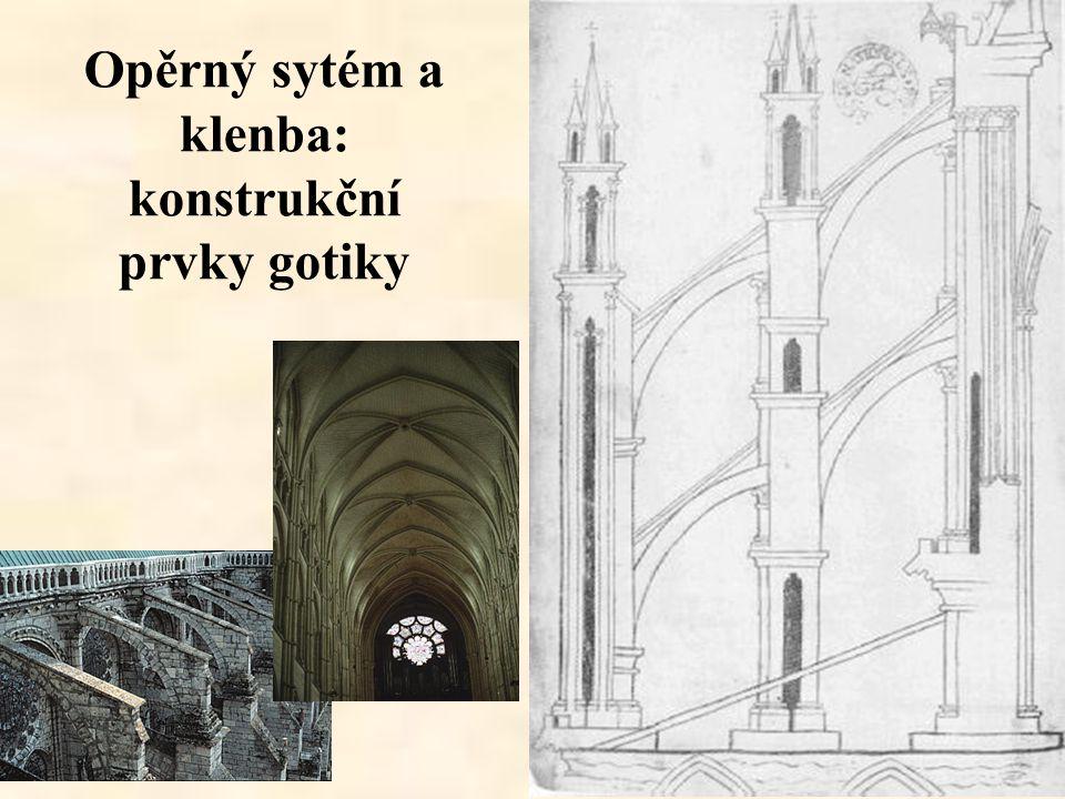 Opěrný sytém a klenba: konstrukční prvky gotiky