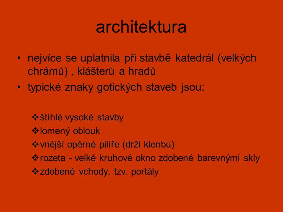 architektura nejvíce se uplatnila při stavbě katedrál (velkých chrámů) , klášterů a hradů. typické znaky gotických staveb jsou: