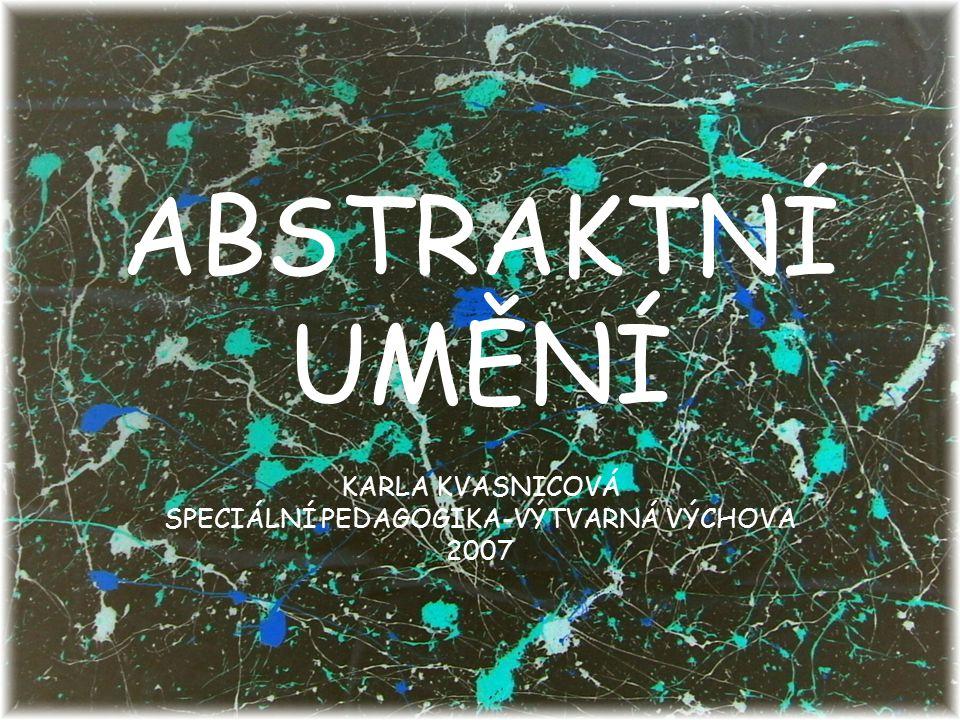 KARLA KVASNICOVÁ SPECIÁLNÍ PEDAGOGIKA-VÝTVARNÁ VÝCHOVA 2007