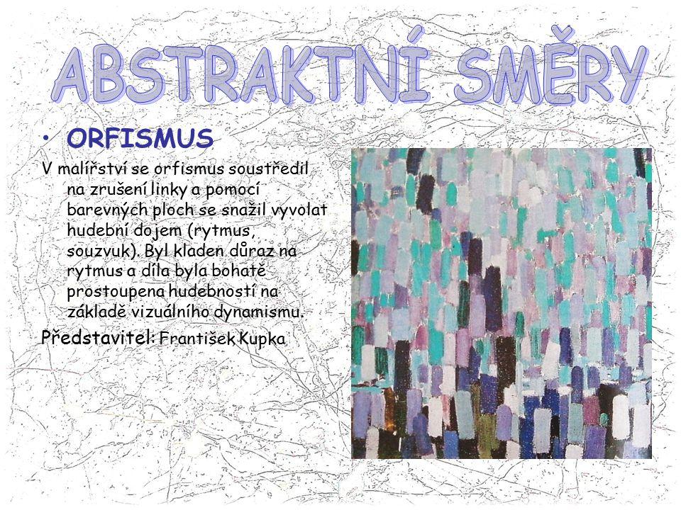 ABSTRAKTNÍ SMĚRY ORFISMUS Představitel: František Kupka