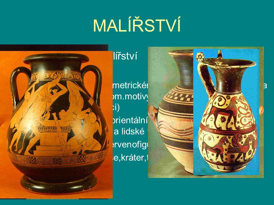 MALÍŘSTVÍ Fresky,vázové malířství Vázové malířství: