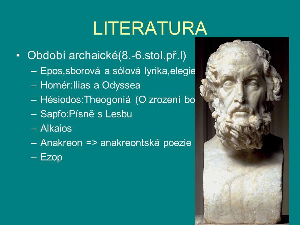 LITERATURA Období archaické(8.-6.stol.př.l)
