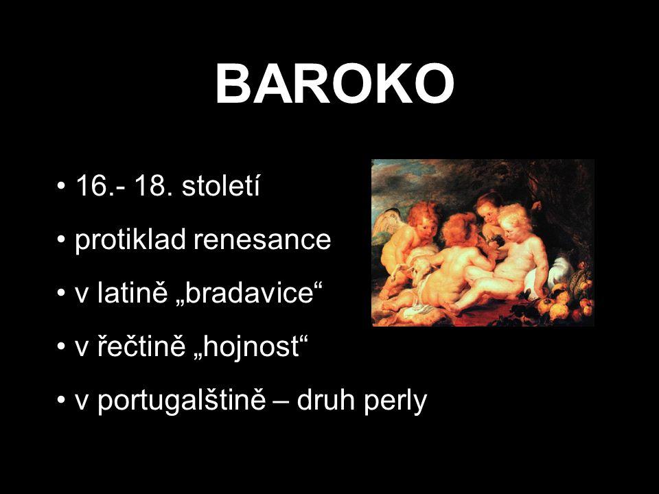 """BAROKO 16.- 18. století protiklad renesance v latině """"bradavice"""