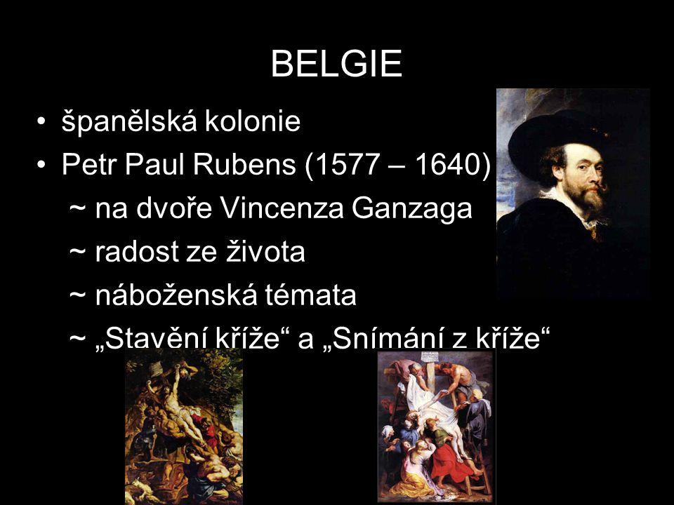 BELGIE španělská kolonie Petr Paul Rubens (1577 – 1640)