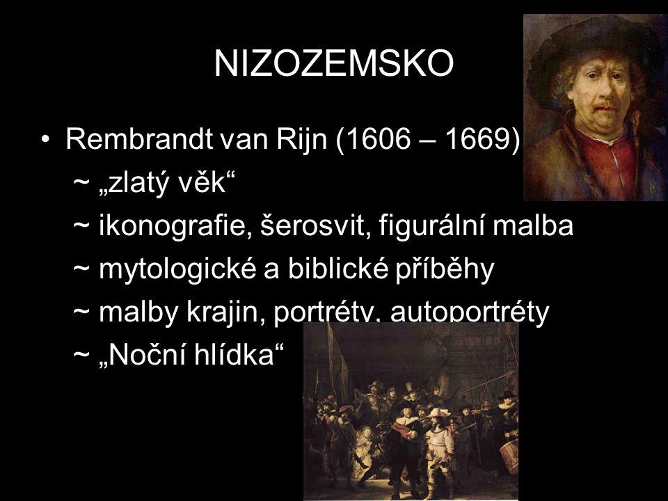 """NIZOZEMSKO Rembrandt van Rijn (1606 – 1669) ~ """"zlatý věk"""