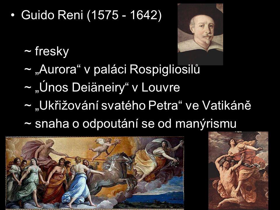 """Guido Reni (1575 - 1642) ~ fresky. ~ """"Aurora v paláci Rospigliosilů. ~ """"Únos Deiäneiry v Louvre."""
