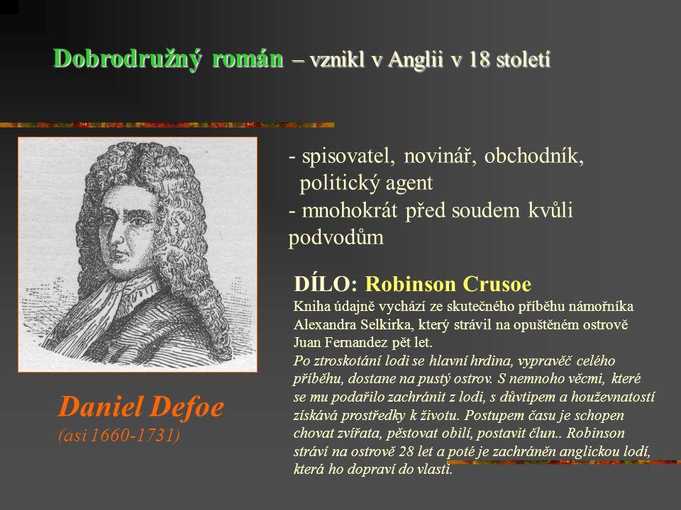 Daniel Defoe Dobrodružný román – vznikl v Anglii v 18 století