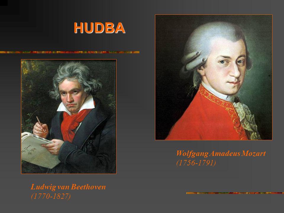 HUDBA Wolfgang Amadeus Mozart (1756-1791) Ludwig van Beethoven