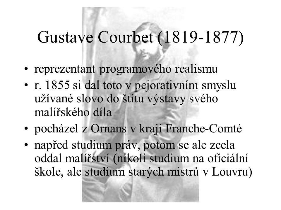 Gustave Courbet (1819-1877) reprezentant programového realismu