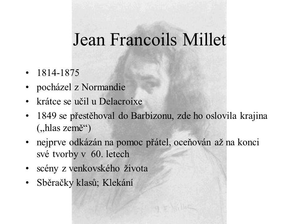 Jean Francoils Millet 1814-1875 pocházel z Normandie