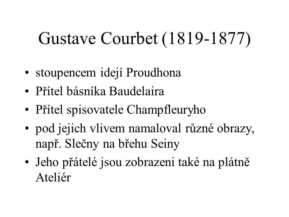 Gustave Courbet (1819-1877) stoupencem idejí Proudhona