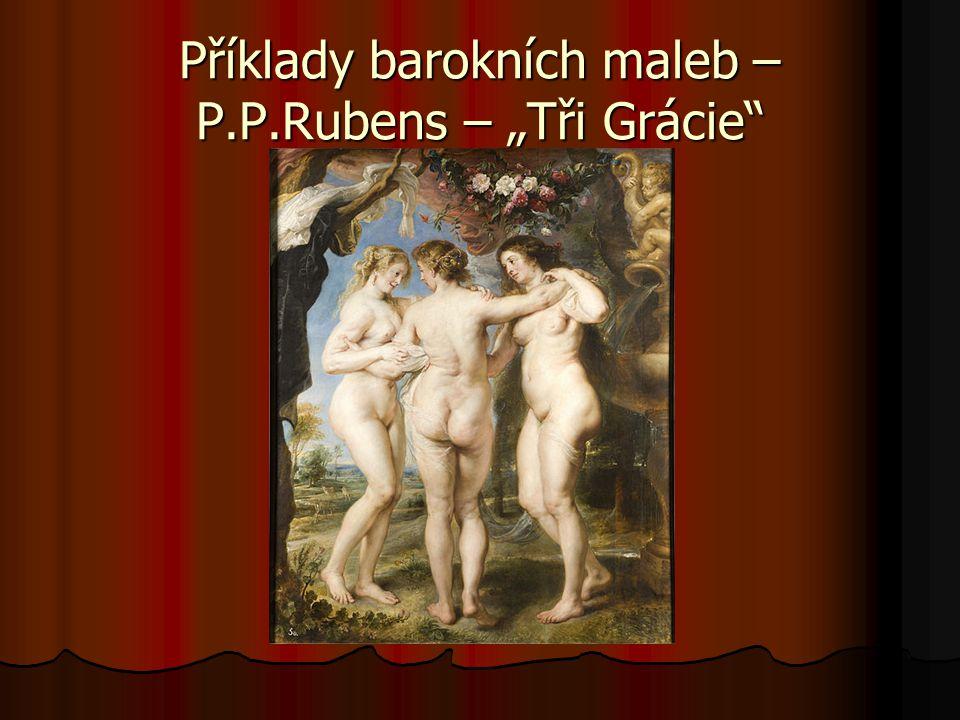 """Příklady barokních maleb – P.P.Rubens – """"Tři Grácie"""