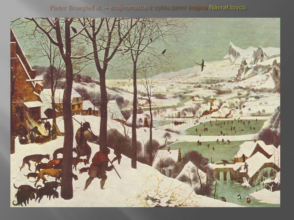 Pieter Brueghel st. – krajinomalba z cyklu zimní krajina Návrat lovců