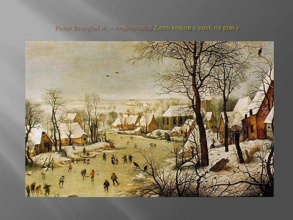 Pieter Brueghel st. – krajinomalba Zimní krajina s pastí na ptáky