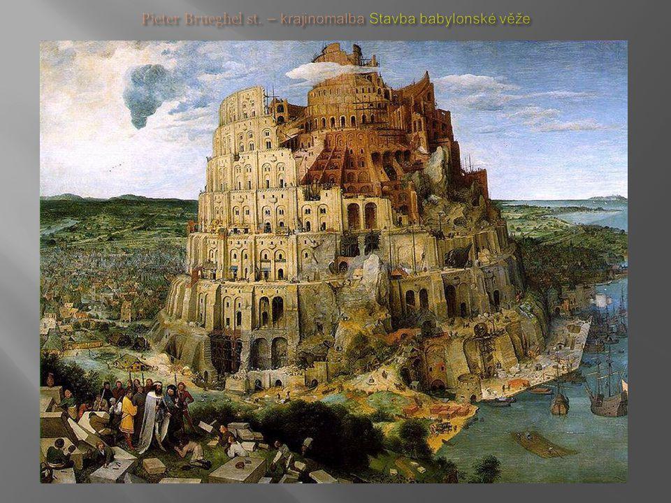 Pieter Brueghel st. – krajinomalba Stavba babylonské věže