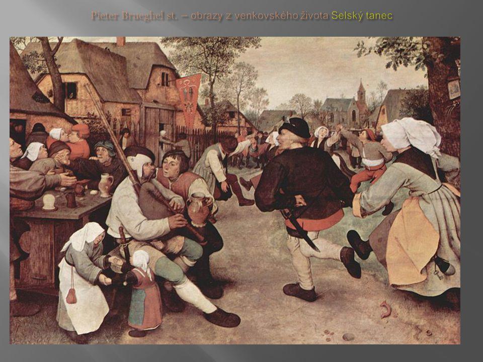 Pieter Brueghel st. – obrazy z venkovského života Selský tanec