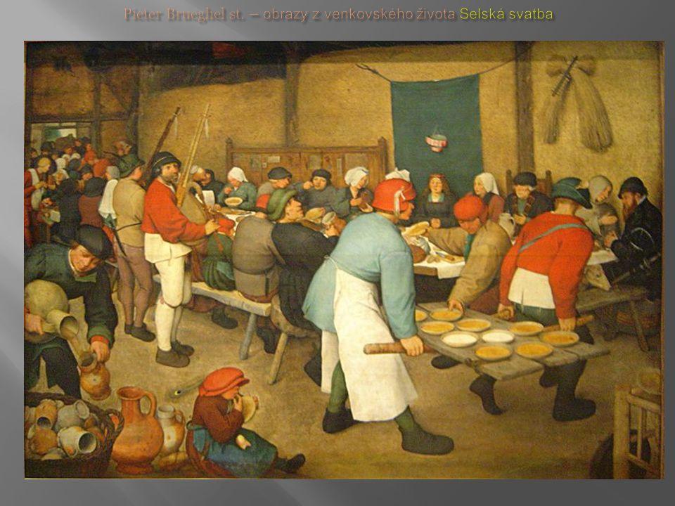 Pieter Brueghel st. – obrazy z venkovského života Selská svatba