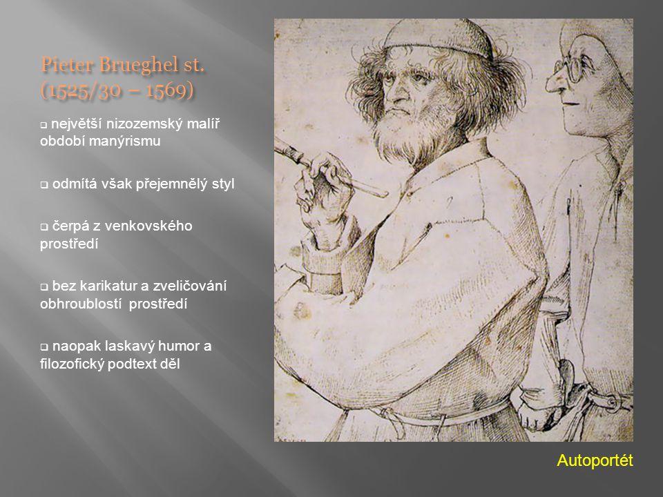 Pieter Brueghel st. (1525/30 – 1569)