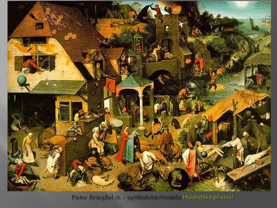 Pieter Brueghel st. - symbolická moralita Holandská přísloví