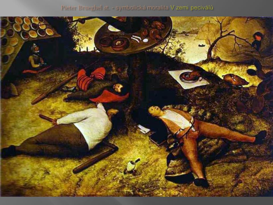 Pieter Brueghel st. - symbolická moralita V zemi peciválů
