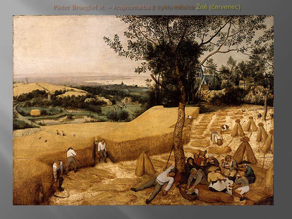 Pieter Brueghel st. – krajinomalba z cyklu měsíce Žně (červenec)